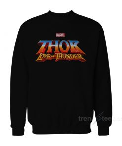 Thor Love and Thunder Sweatshirt
