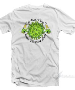 A Rona A Day Keep The Virus Away T-Shirt