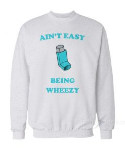 Aint Easy Being Wheezy 247x296 - HOME 2