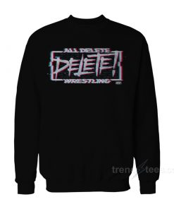All DELETE Wrestling Sweatshirt