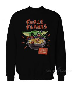 Baby Yoda Force Flakes This Is The Way Sweatshirt