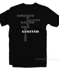 Bored Amused Angry Sad Excited Anxious SCARED Mood T-Shirt