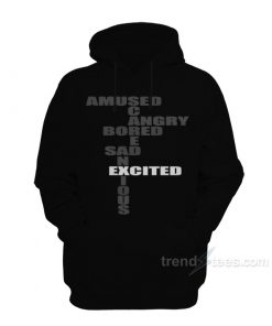 Bored Amused Angry Sad Excited Anxious SCARED Mood Hoodie