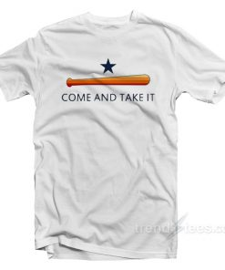 Come and Take It Houston T-Shirt