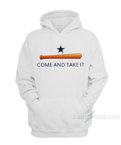 Come and Take It Houston Hoodie