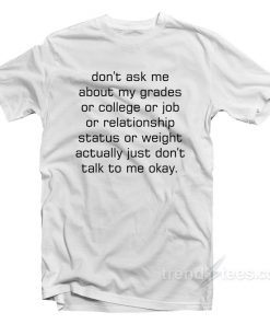 Don't Ask Me Actually Don't Talk To Me Okay T-Shirt