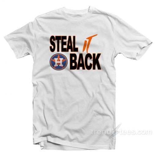 Houston Astros Steal It Back T-Shirt