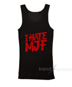 I Hate MJF Tank Top