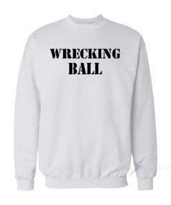 Miley Cyrus Wrecking Ball Sweatshirt