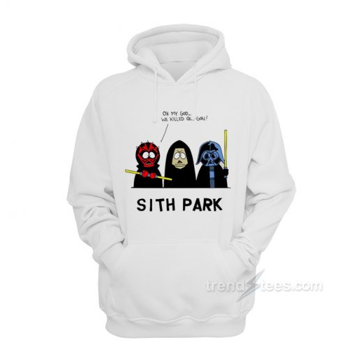 Sith Park Oh My God We Killed Qui-Gon Hoodie