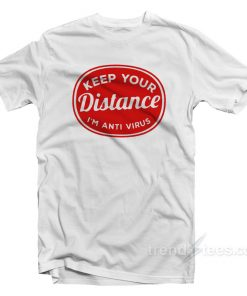 Social Distancing Keep Your Distance T-Shirt