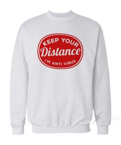 Social Distancing Keep Your Distance Sweatshirt