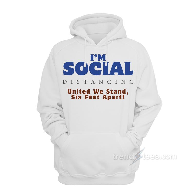Social Distancing United We Stand Six Feet Apart Hoodie
