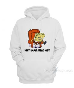 Spongebob Ight Imma Head Out Hoodie