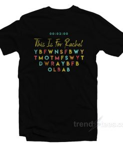 This Is For Rachel T-Shirt