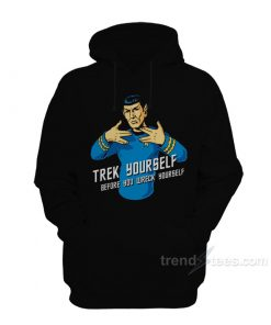 Trek Yourself Before You Wreck Yourself Hoodie