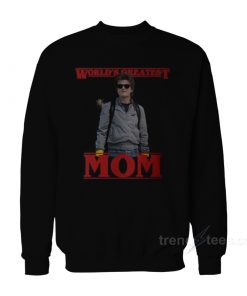 Worlds Greatest Mom Stranger Things Sweatshirt