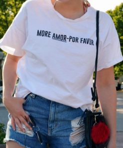 More Amor Por Favor T-shirt