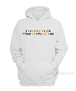 I Lose My Voice When I Look At You Hoodie