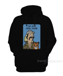 Joe Exotic Tiger King That Bitch Carole Baskin Hoodie