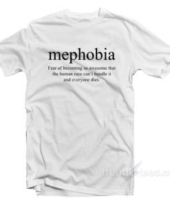 Mephobia Funny Definition Meaning T-Shirt