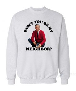 Mister Rogers Won't You Be My Neighbor Sweatshirt