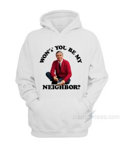 Mister Rogers Won't You Be My Neighbor Hoodie
