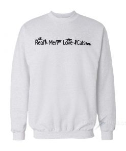 Real Men Love Cats Sweatshirt