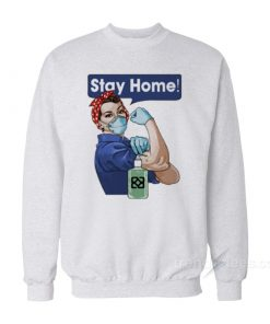 Stay At Home You Can Do It Sweatshirt