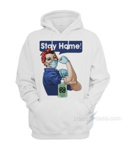 Stay At Home You Can Do It Hoodie