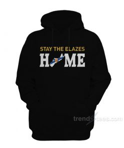 Stay The Blazes HOME Hoodie