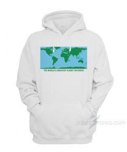 The World's Greatest Planet On Earth Hoodie