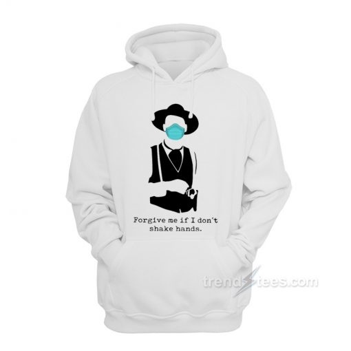 Tombstone Face Mask Forgive Me If I Don't Shake Hands Hoodie