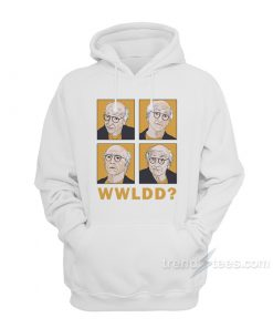 What Would Larry David Do Hoodie