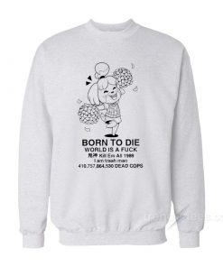 Animal Crossing Isabelle Born To Die Sweatshirt