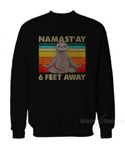 Sloth Yoga Namastay 6 Feet Away Sweatshirt