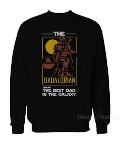 The DADALORIAN The Best Dad In The Galaxy Sweatshirt