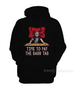 Time To Pay The Barr Tab Hoodie