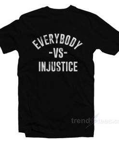 Everybody VS Injustice T-Shirt