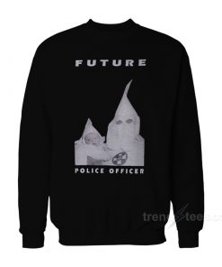 Future Police Officer Sweatshirt