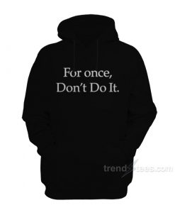 Nike For Once Don't Do It Hoodie