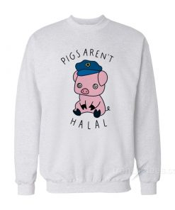 Pigs Aren't Halal Sweatshirt