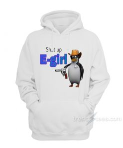 Shut Up E-girl Hoodie