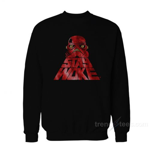 Stay Woke Trooper Sweatshirt