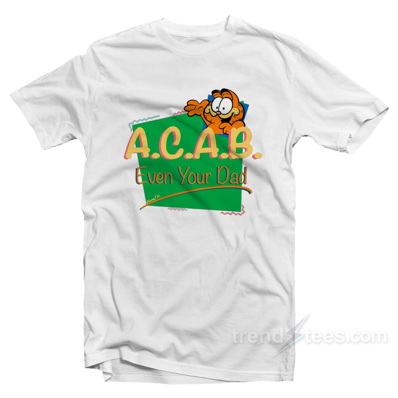 Get It Now Vintage Inspired Acab Garfield T Shirt Trendstees Com
