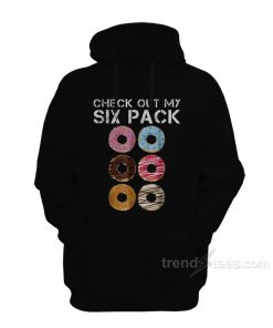 Check Out My Six Pack Hoodie