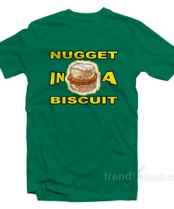 NUGGET In A BISCUIT T-Shirt