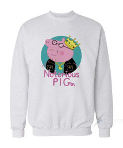 Notorious PIG Sweatshirt