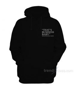 That's Business Baby Pat McAfee Show Hoodie