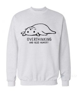 Overthinking And Also Hungry Sweatshirt
